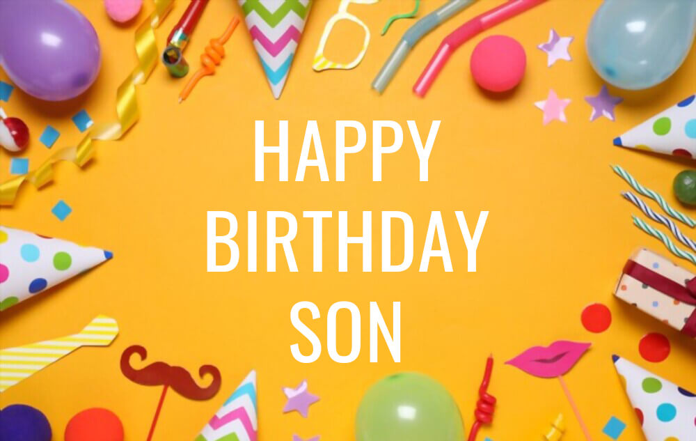 wishes for happy birthday son
